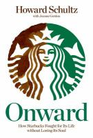 Cover image for Onward : how Starbucks fought for its life without losing its soul