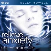 Cover image for Relieve anxiety subliminal self help
