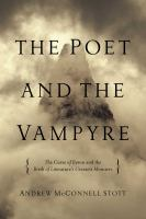 Cover image for The Poet and the Vampyre : the Curse of Byron and the Birth of Literature's Greatest Monsters