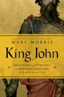 Cover image for King John : Treachery and Tyranny in Medieval England : The Road to Magna Carta