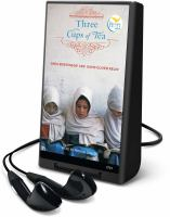 Cover image for Three cups of tea one man's mission to fight terrorism and build nations-- one school at a time