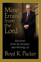 Cover image for Mine errand from the Lord : quotations and teachings from Boyd K. Packer