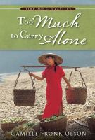 Cover image for Too much to carry alone