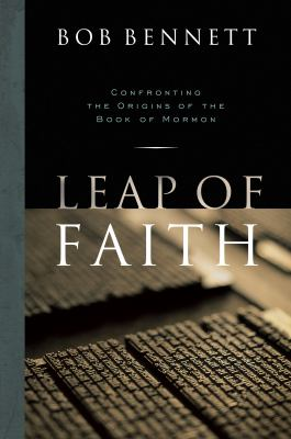 Cover image for Leap of faith : confronting the origins of the Book of Mormon