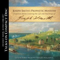 Imagen de portada para Joseph Smith's prophetic ministry a year-by-year look at his life and teachings
