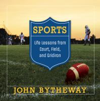 Cover image for Sports : life lessons from court, field, and gridiron