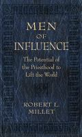 Cover image for Men of influence : the potential of the priesthood to lift the world