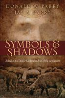 Cover image for Symbols and shadows : unlocking a deeper understanding of the atonement