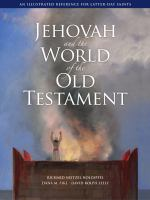 Imagen de portada para Jehovah and the world of the Old Testament : an illustrated reference for Latter-day Saints