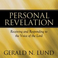 Cover image for Personal revelation receiving and responding to the voice of the Lord