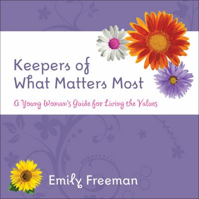 Cover image for Keepers of what matters most : a Young Woman's guide for living the values