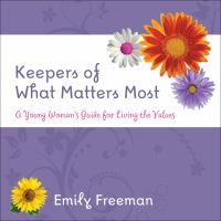 Imagen de portada para Keepers of what matters most : a Young Woman's guide for living the values