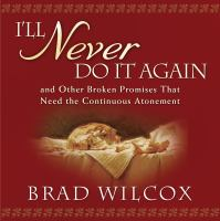 Imagen de portada para I'll never do it again [and other broken promises that need the continuous atonement]