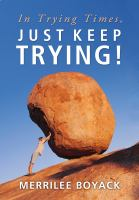 Cover image for In trying times, just keep trying!