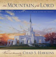Imagen de portada para The mountain of the Lord : true stories of faith and miracles from Latter-day temples