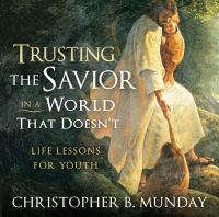 Imagen de portada para Trusting the Savior in a world that doesn't life lessons for youth