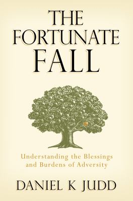 Cover image for The fortunate Fall : understanding the blessings and burdens of adversity