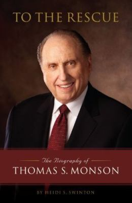 Cover image for To the rescue : the biography of Thomas S. Monson