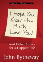 Cover image for I hope you know how much I love you and other advice for a happier life