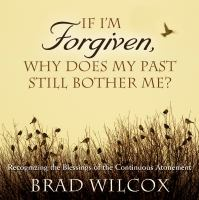 Imagen de portada para If I'm forgiven, why does my past still bother me?