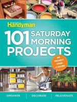 Imagen de portada para 101 Saturday morning projects : organize, decorate, rejuvenate.