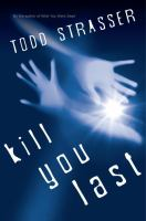 Cover image for Kill you last. bk. 3 : Thrillogy series