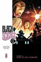 Cover image for Black Science. Vol. 1 [graphic novel] : How to fall forever