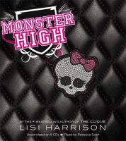 Cover image for Monster High. bk. 1 [sound recording CD] : Monster High series