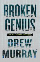 Cover image for Broken genius. bk. 1 : Will Parker series