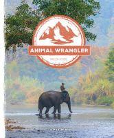 Cover image for Animal wrangler : Wild jobs series