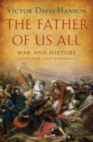 Cover image for The father of us all war and history, ancient and modern