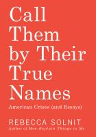 Cover image for Call them by their true names : American crises (and essays)