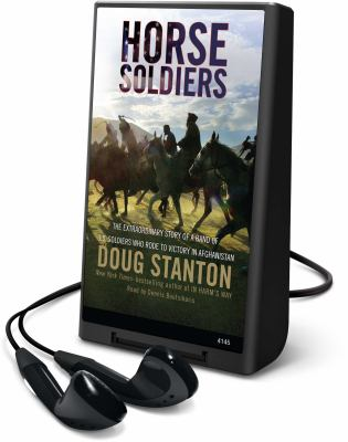Cover image for Horse soldiers [Playaway] : the extraordinary story of a band of U.S. soldiers who rode to victory in Afghanistan