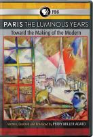 Cover image for Paris the luminous years : toward the making of the modern