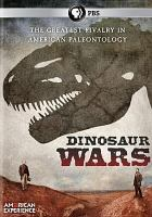 Cover image for American experience. Dinosaur wars Greatest rivalry in American paleontology