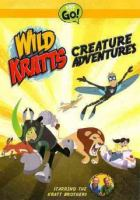 Cover image for Wild Kratts. Creature adventures [videorecording DVD]