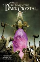 Cover image for Jim Henson's The power of the dark crystal. Vol. 1 [graphic novel]