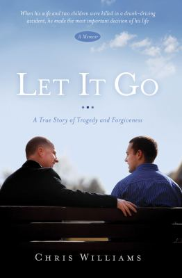 Cover image for Let it go [electronic resource] : a true story of tragedy and forgiveness