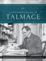 Cover image for A beginner's guide to Talmage : excerpts from the classic works of James E. Talmage