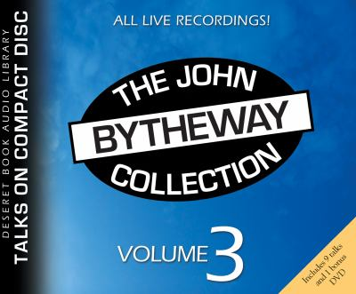 Cover image for The John Bytheway Collection. Vol. 3 [sound recording CD]