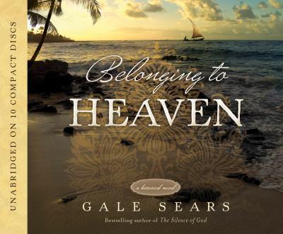 Imagen de portada para Belonging to heaven [sound recording CD] / by Gale Sears.