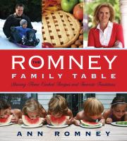 Cover image for The Romney family table : sharing home-cooked recipes and favorite traditions