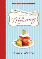 Cover image for The slow-ripening fruits of mothering