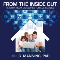 Cover image for From the inside out [sound recording CD] : healthy media guide for LDS families