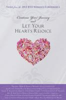Cover image for Continue your journey and let your hearts rejoice : talks from the 2013 BYU Women's Conference.