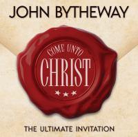 Cover image for Come unto Christ [sound recording CD] : the ultimate invitation