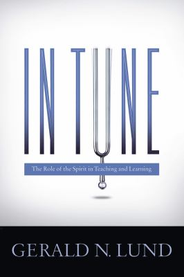 Cover image for In tune : the role of the Spirit in teaching and learning