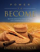 Cover image for Power to become : spiritual patterns for pressing forward with a steadfastness in christ