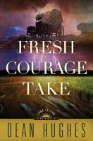 Cover image for Fresh courage take. bk. 3 : Come to Zion series