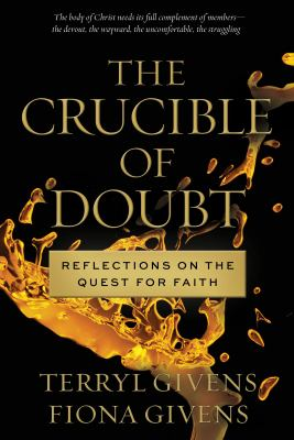 Cover image for The crucible of doubt : reflections on the quest for faith